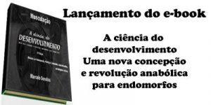 Imagem de Já disponível o e-book: A ciência do DESENVOLVIMENTO – Uma nova concepção e revolução anabólica para endomorfos