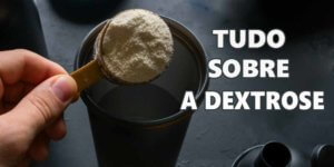 Imagem de Dextrose: Um dos suplementos mais eficientes para o ganho de massa muscular!