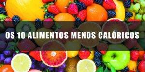 Imagem de Conheça Os 10 Melhores Alimentos Com Baixas Calorias!