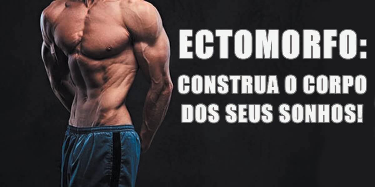 ectomorfo-conquiste-o-corpo-dos-seus-sonhos
